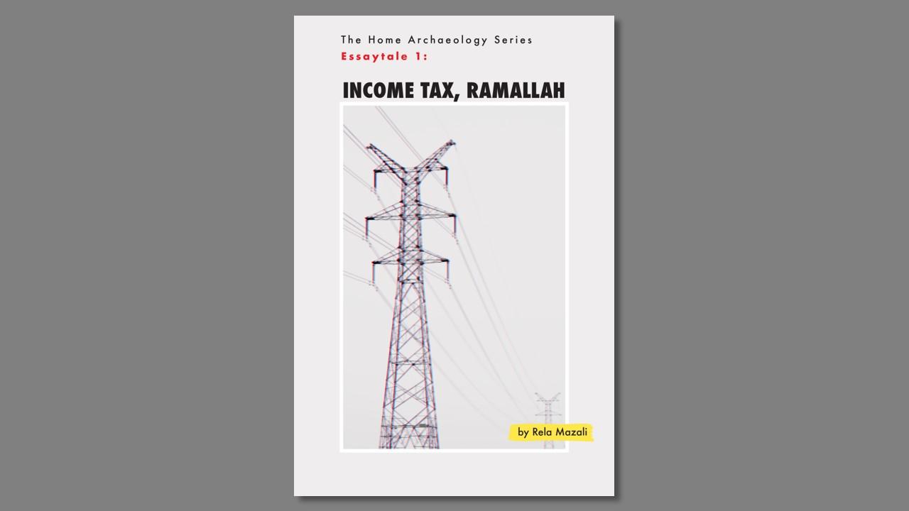 Income Tax, Ramallah — An Essay Tale by Rela Mazali