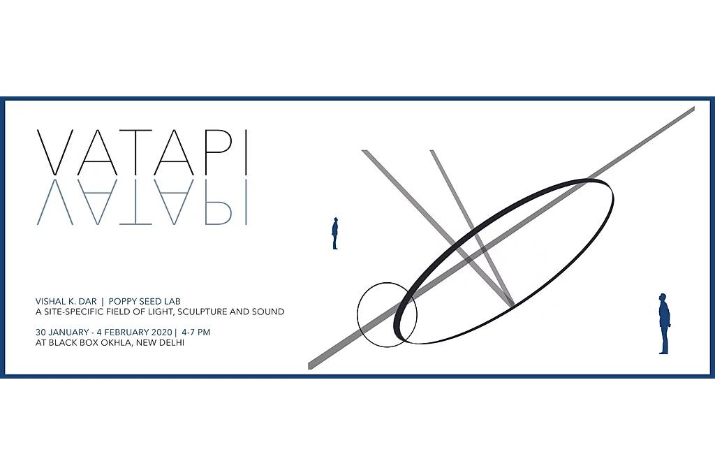 Event: VATAPI By Vishal K. Dar & Poppy Seed Lab at Black Box Okhla