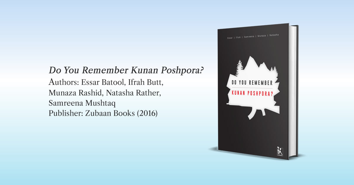 Book Review: Do You Remember Kunan Poshpora? — by Shah Munnes Muneer