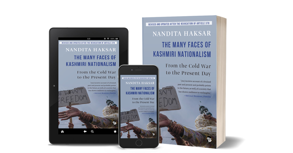 Preface and Introduction: The Many Faces of Kashmiri Nationalism (Speaking Tiger Books, 2020) — by Nandita Haksar