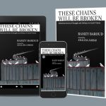 Book Introduction: These Chains Will be Broken (Clarity Press, 2020) — by Ramzy Baroud