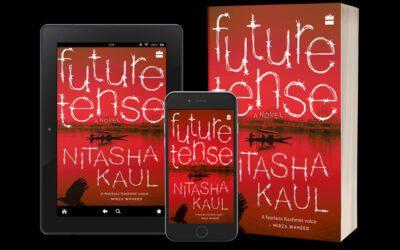Featured Novel Excerpt: Future Tense (Harper Collins, 2020) — by Nitasha Kaul