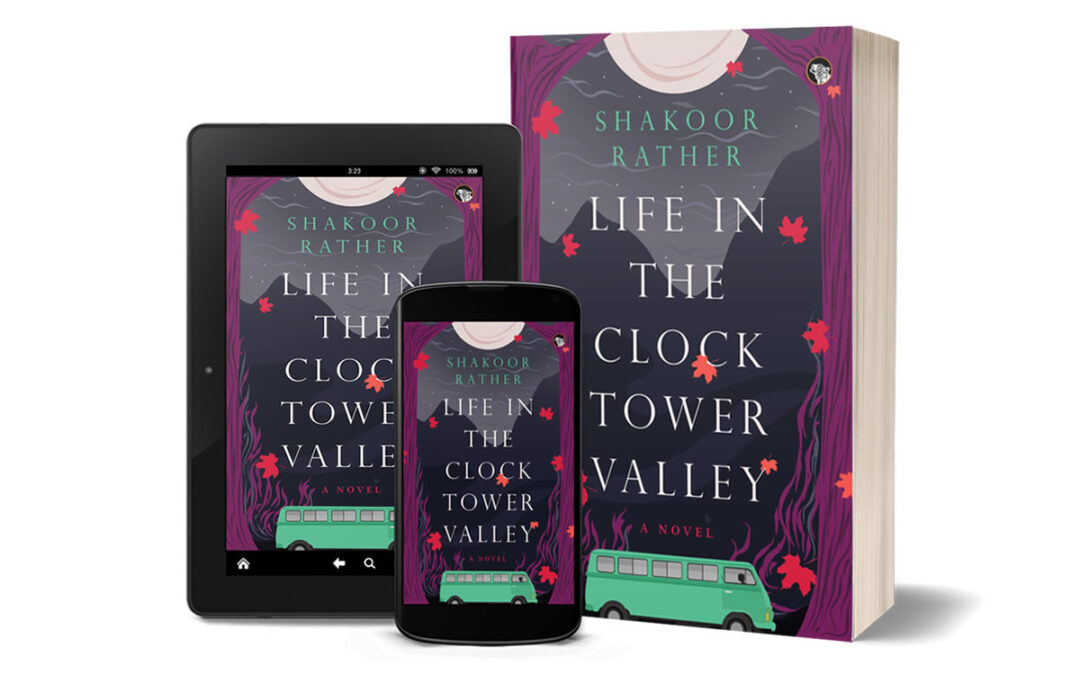"""""""What will happen now, Abbu?"""" — An Excerpt from """"Life in the Clock Tower Valley"""" (Speaking Tiger Books, 2021) by Shakoor Rather"""
